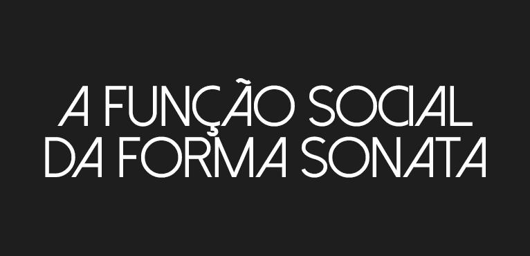 A Função Social da Forma Sonata
